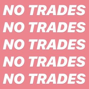 Other - I do not do trades❌